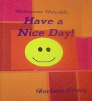 Whenever Possible, Have a Nice Day